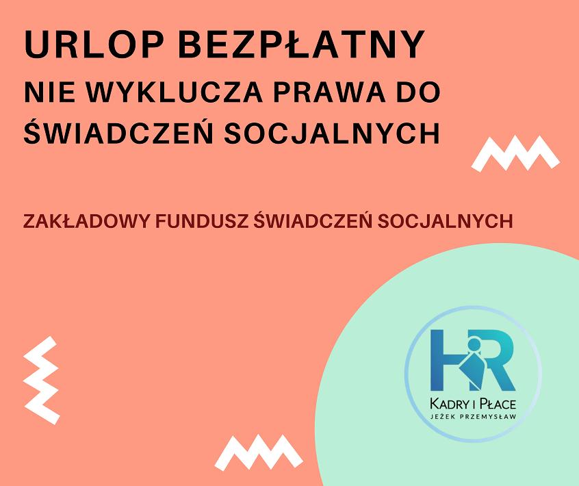 prawo do swiadczen z funduszu socjalnego a urlop bezplatny jezek przemyslaw