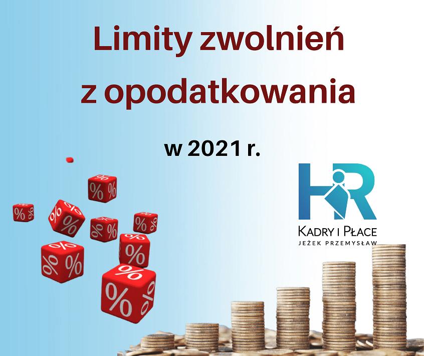 limit zwolnien z opodatkowania w 2021