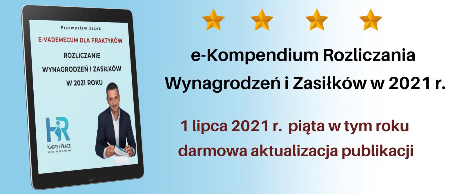 e Kompendium Rozliczania Wynagrodzen i Zasilkow w 2021 r. 5